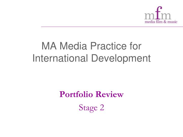 Ma media practice for international development