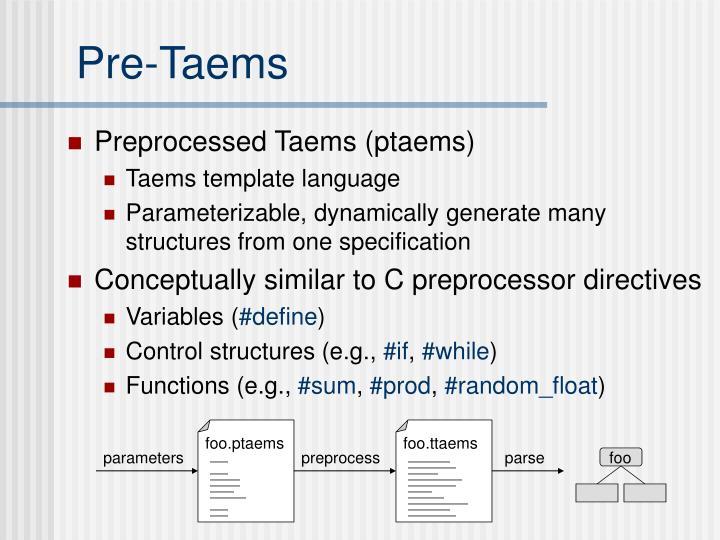 Pre-Taems