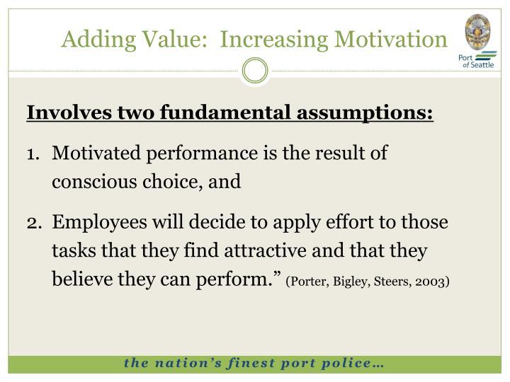 Adding Value:  Increasing Motivation