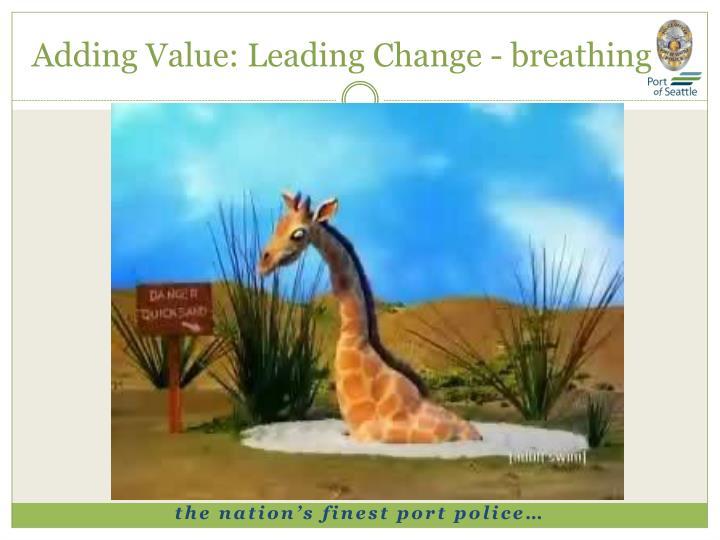 Adding Value: Leading Change - breathing