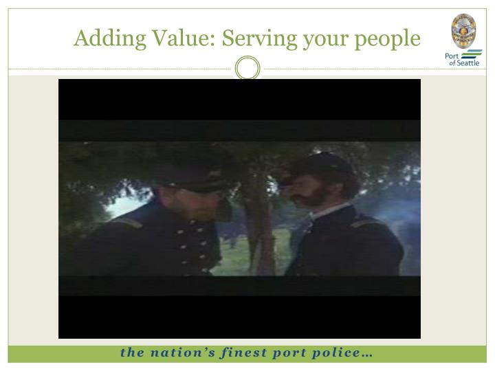 Adding Value: Serving your people