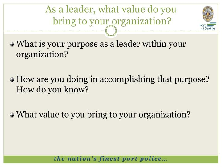 As a leader, what value do you