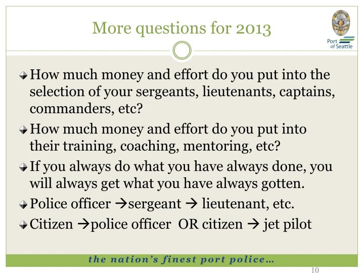 More questions for 2013