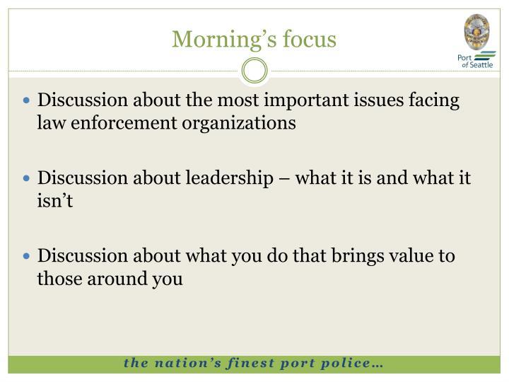 Morning's focus