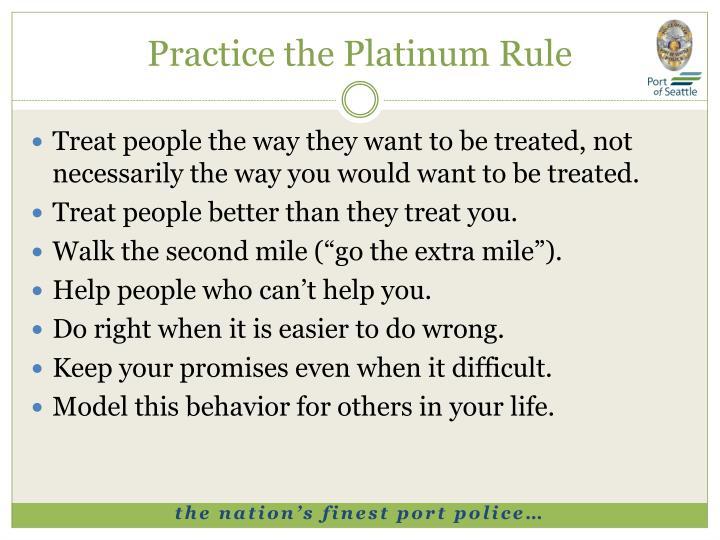 Practice the Platinum Rule