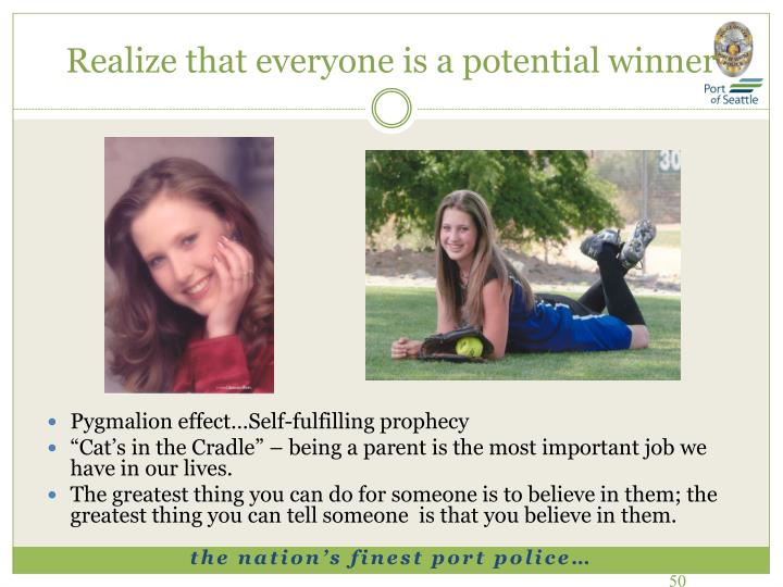 Realize that everyone is a potential winner