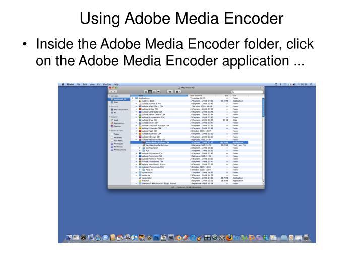 Using Adobe Media Encoder