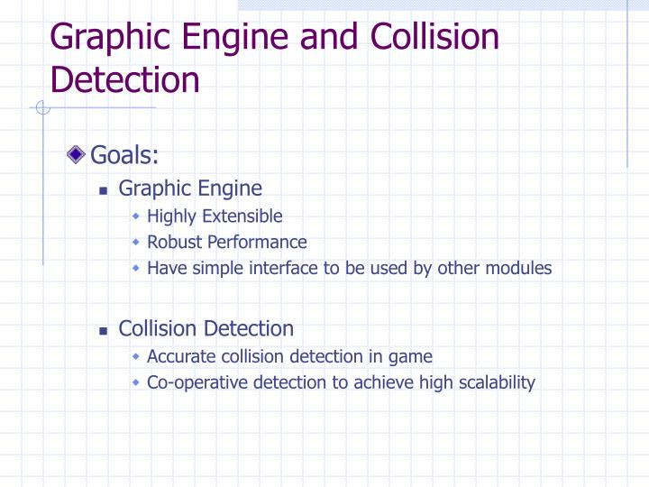 Graphic Engine and Collision Detection
