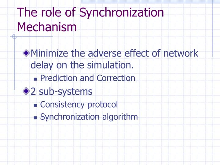 The role of Synchronization Mechanism