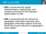gir is not gis
