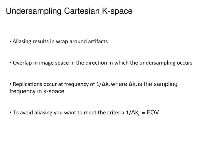 Undersampling Cartesian K-space