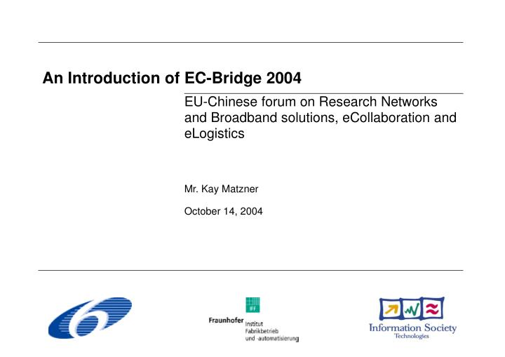 An Introduction of EC-Bridge 2004