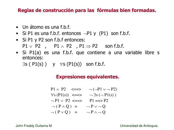 Reglas de construcción para las  fórmulas bien formadas.