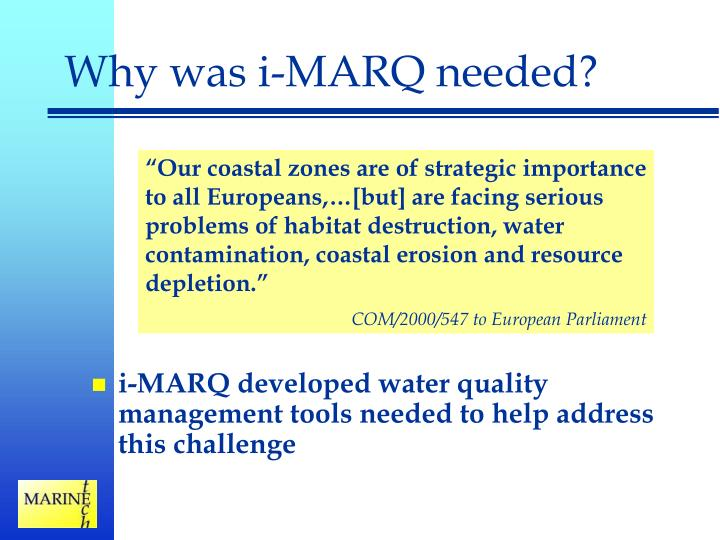 Why was i-MARQ needed?