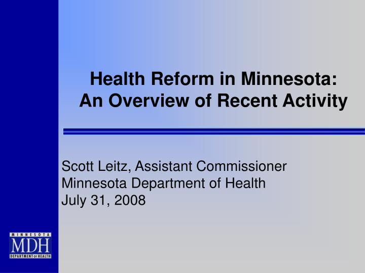 Health reform in minnesota an overview of recent activity