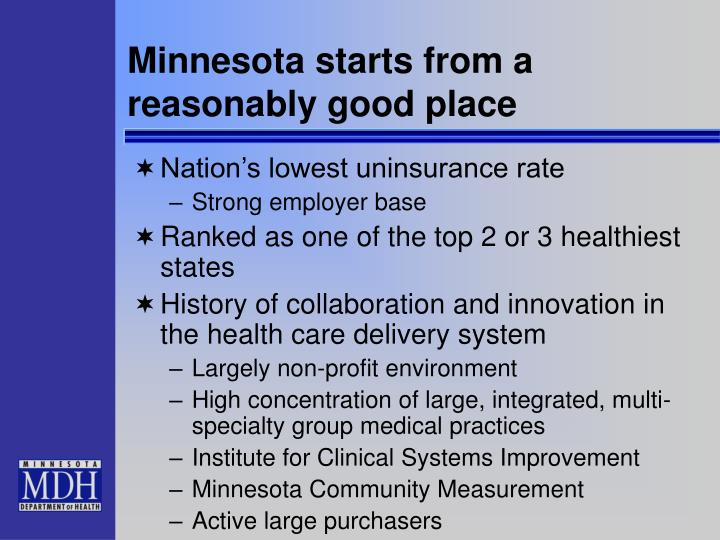 Minnesota starts from a reasonably good place