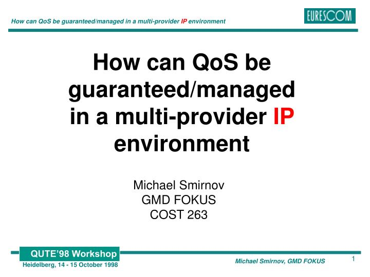 How can QoS be guaranteed/managed