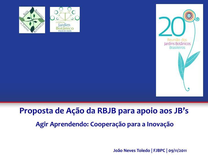 Proposta de Ação da RBJB para apoio aos JB's