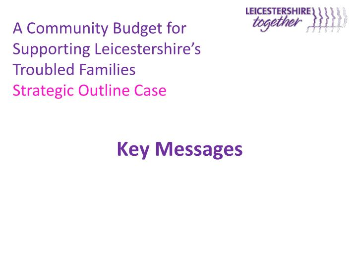 A Community Budget for Supporting Leicestershire's Troubled Families