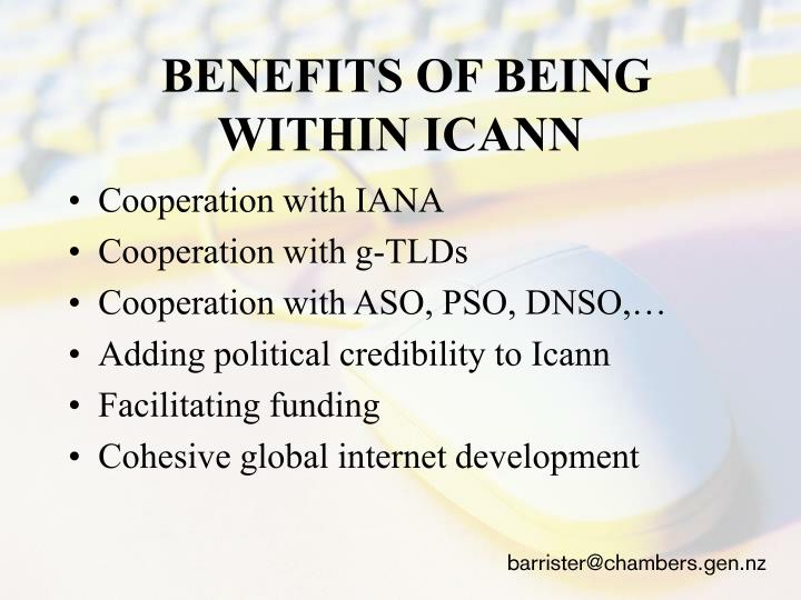 BENEFITS OF BEING WITHIN ICANN