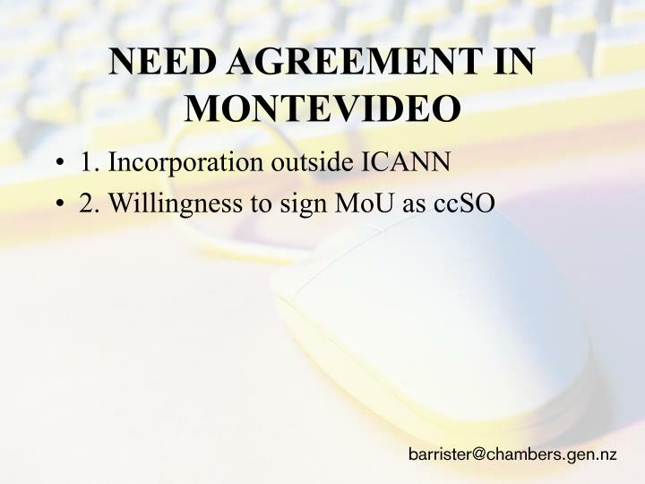NEED AGREEMENT IN MONTEVIDEO