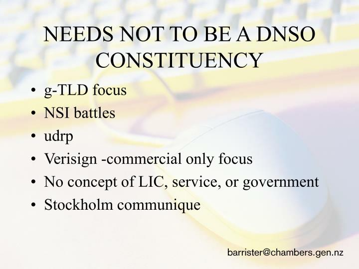 NEEDS NOT TO BE A DNSO CONSTITUENCY