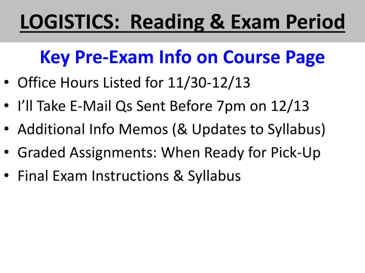 LOGISTICS:  Reading & Exam Period