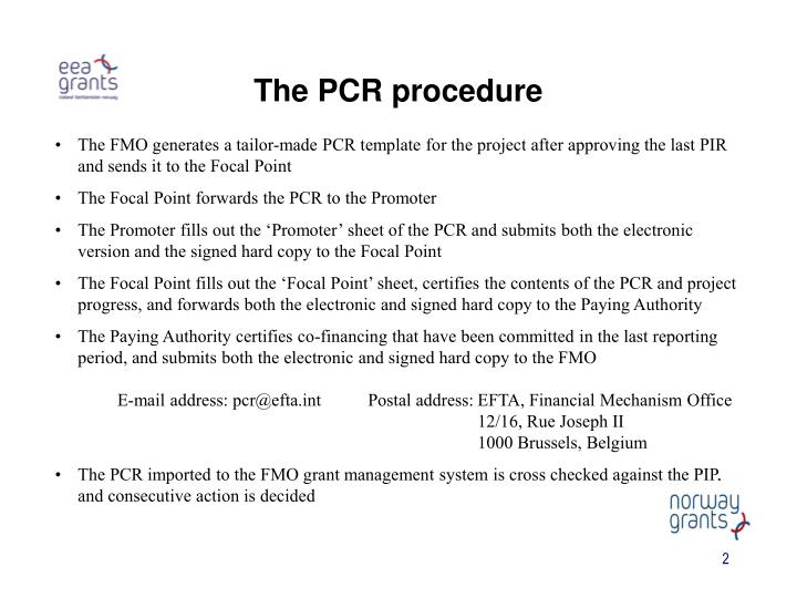 The FMO generates a tailor-made PCR template for the project after approving the last PIR and sends it to the Focal Point