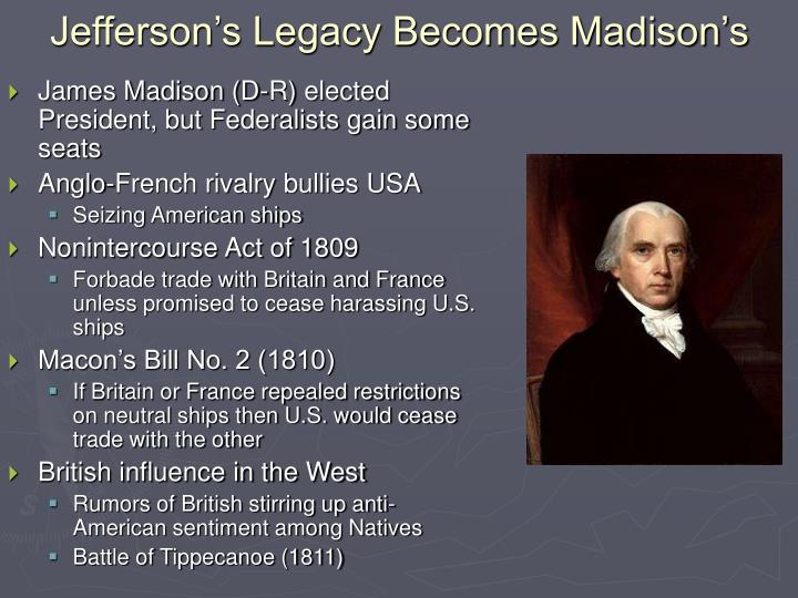 Jefferson's Legacy Becomes Madison's