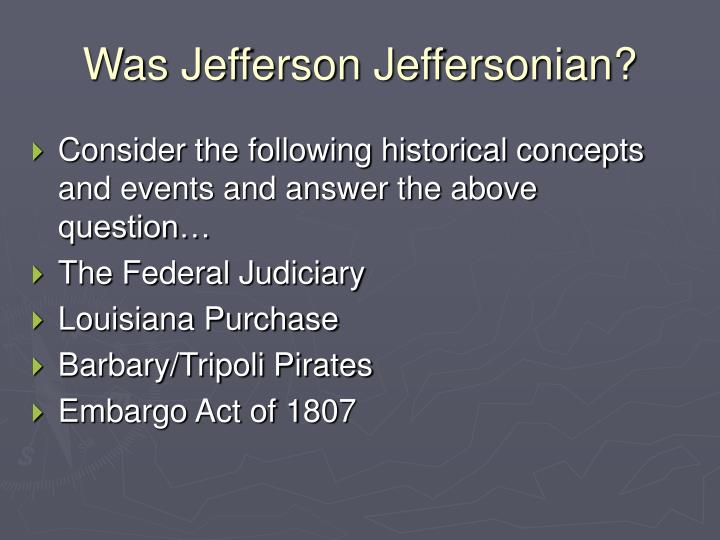 Was Jefferson Jeffersonian?