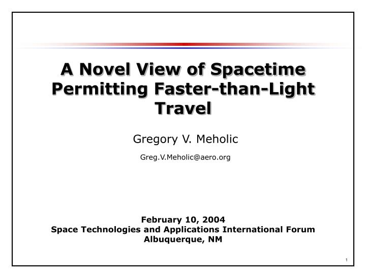 A Novel View of Spacetime Permitting Faster-than-Light Travel