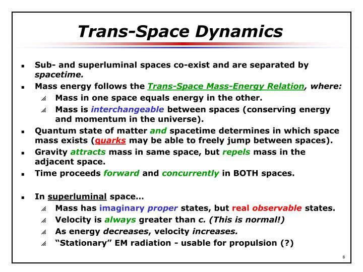 Trans-Space Dynamics