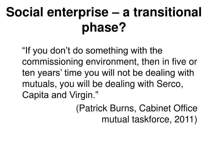 Social enterprise – a transitional phase?