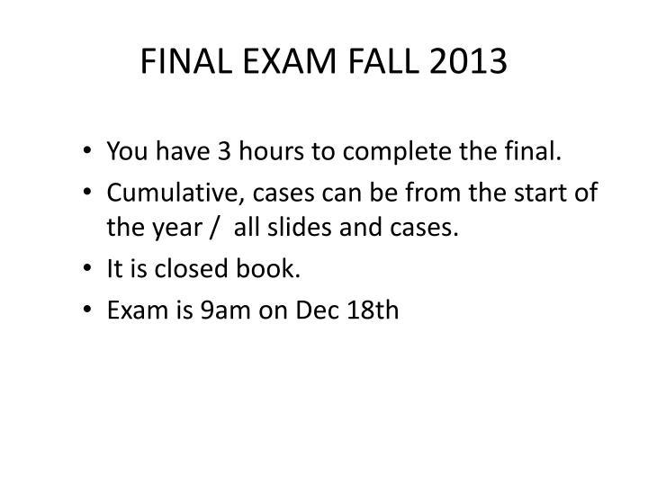 FINAL EXAM FALL 2013