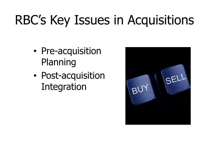 RBC's Key Issues in Acquisitions