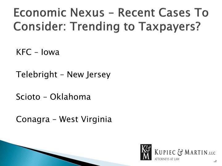 Economic Nexus – Recent Cases To Consider: Trending to Taxpayers?