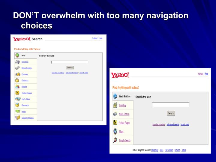 DON'T overwhelm with too many navigation choices