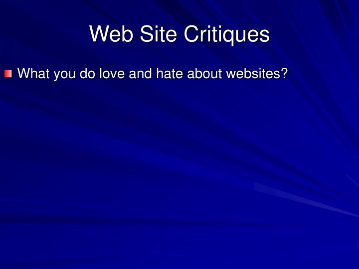 What you do love and hate about websites?