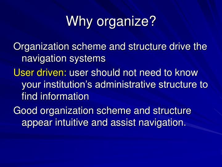 Why organize?