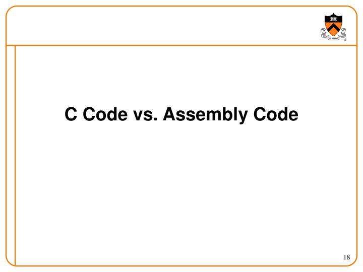 C Code vs. Assembly Code