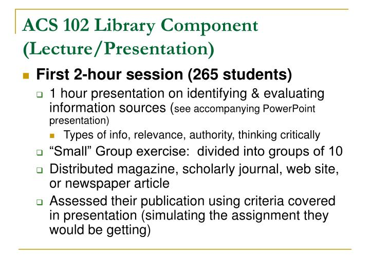ACS 102 Library Component (Lecture/Presentation)
