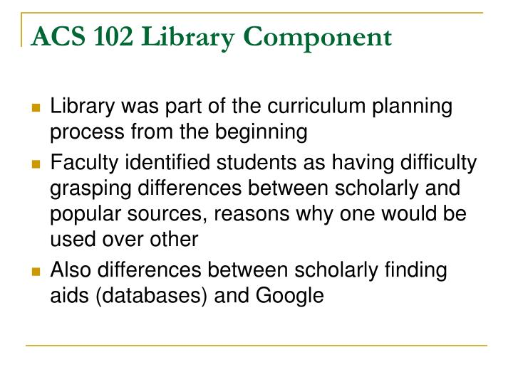 ACS 102 Library Component