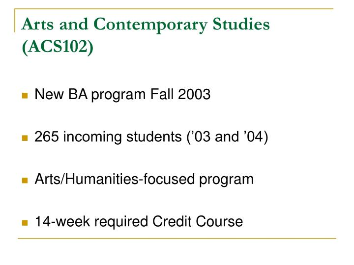 Arts and Contemporary Studies (ACS102)