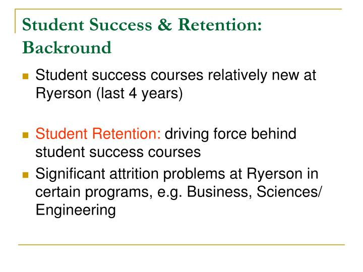 Student Success & Retention: Backround