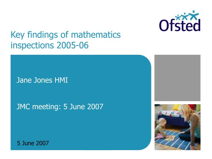Key findings of mathematics inspections 2005 06