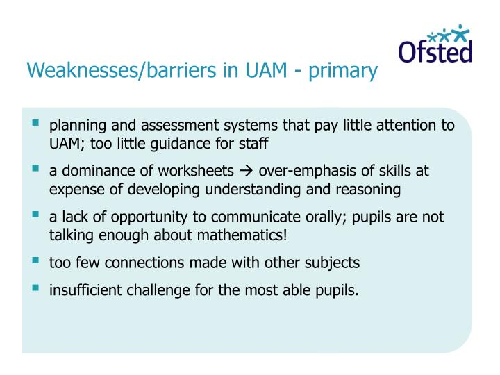 Weaknesses/barriers in UAM - primary