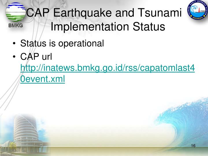 CAP Earthquake and Tsunami Implementation Status