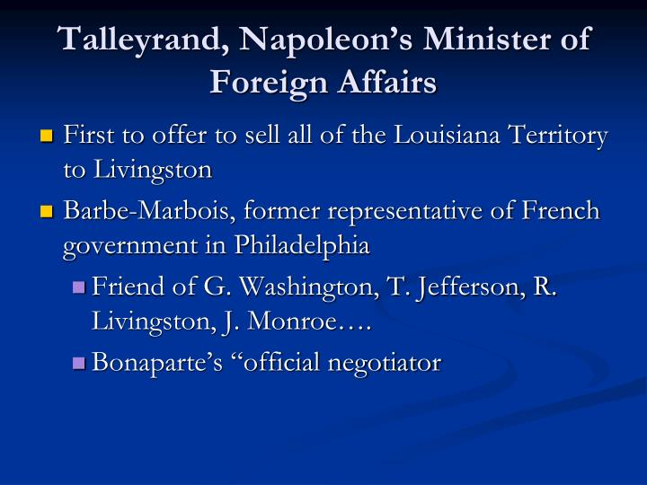 Talleyrand, Napoleon's Minister of Foreign Affairs