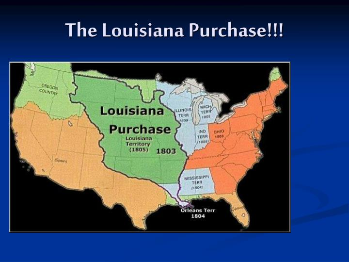 The Louisiana Purchase!!!