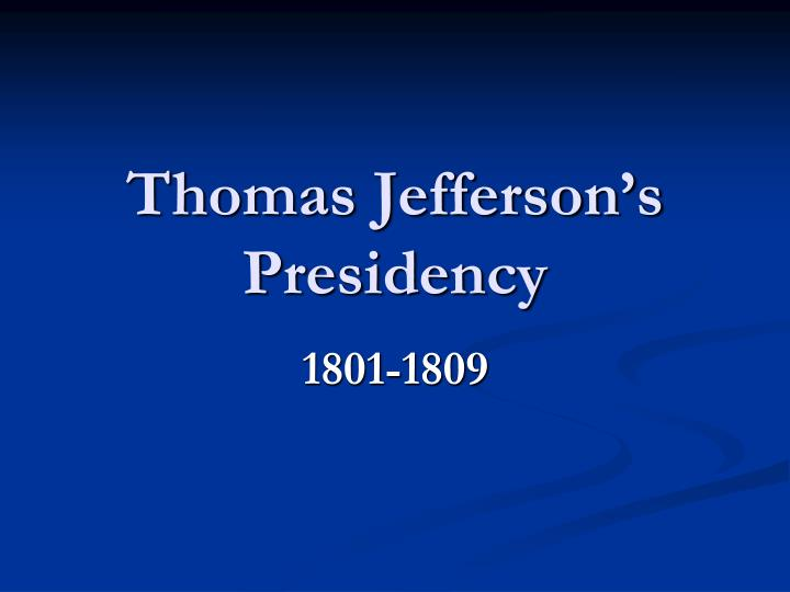 Thomas jefferson s presidency